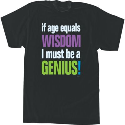Adult Age Equals Wisdom Joke T-Shirt