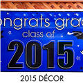 Class of 2015 Graduation Decorations