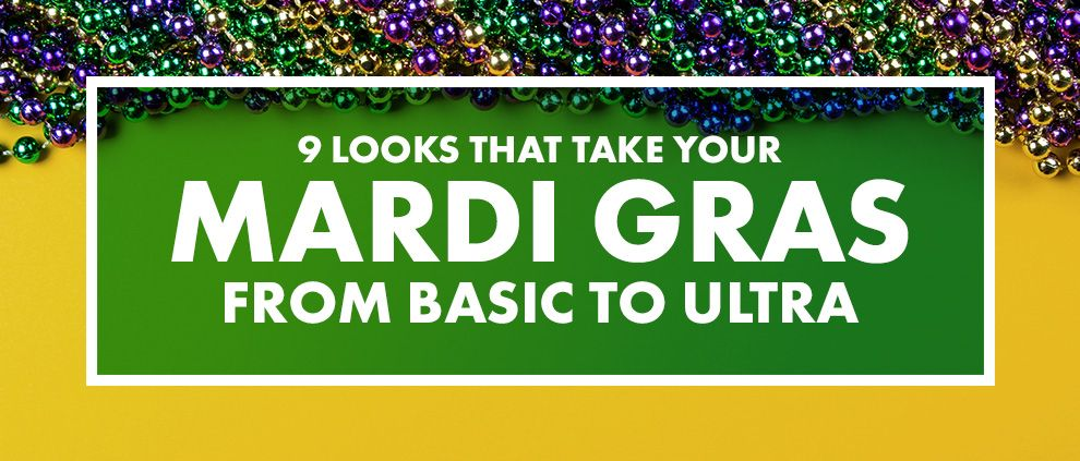9 Looks that take your Mardi Gras From Basic to ULTRA