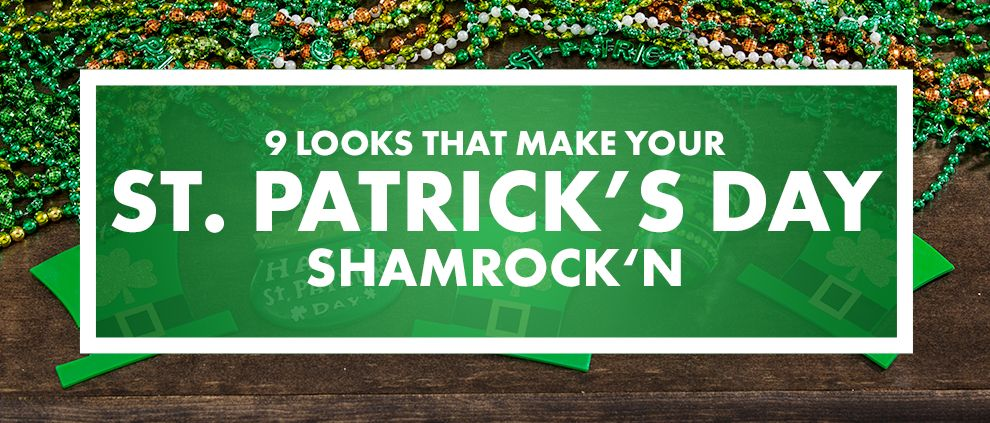 9 Looks that make your St. Patrick's Day SHAMROCK'N