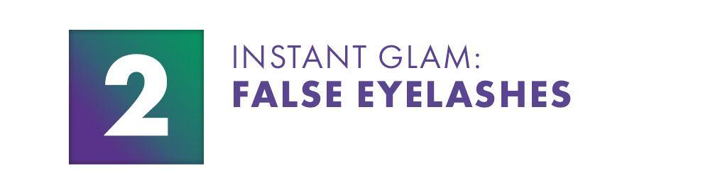 Instant Glam: False Eyelashes