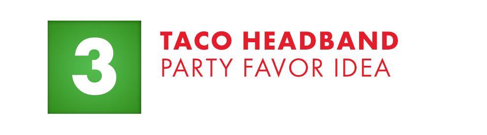Taco Headband Party Favor Idea