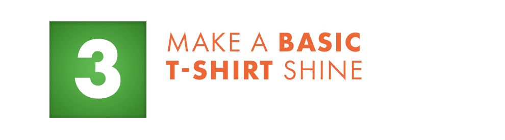 Make A Basic T-Shirt Shine