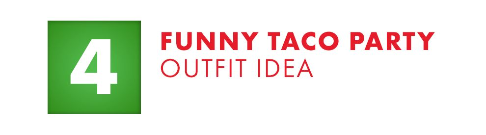 Funny Taco Party Outfit Idea