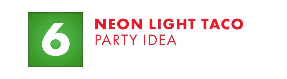 Neon Light Taco Party Idea