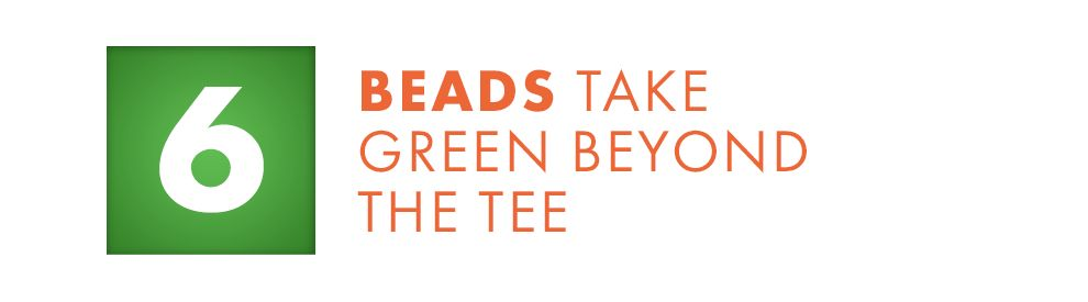 Beads Take Green Beyond The Tee