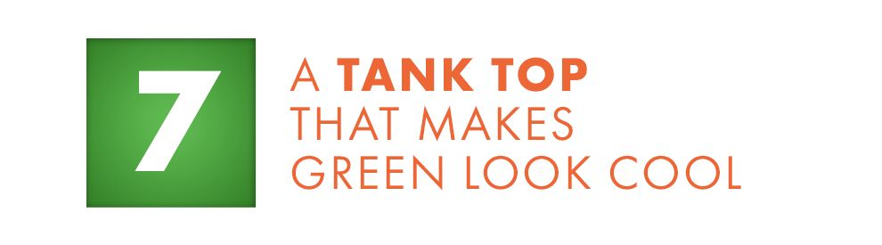 A Tank Top That Makes Green Look Cool