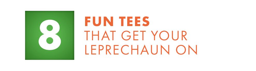 Fun Tees That Get Your Leprechaun On