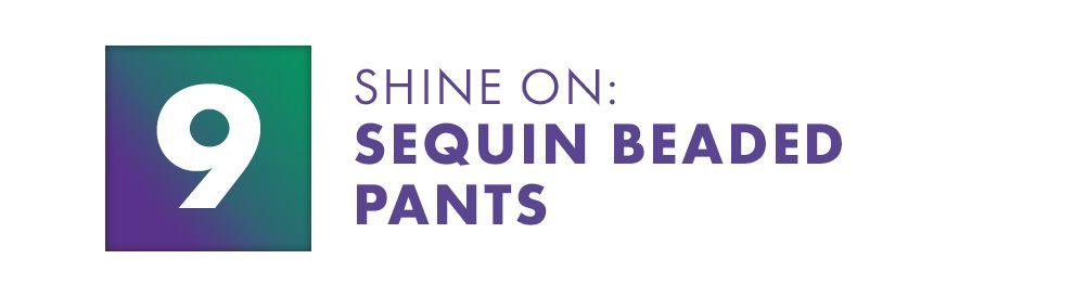 Shine On: Sequin Beaded Pants